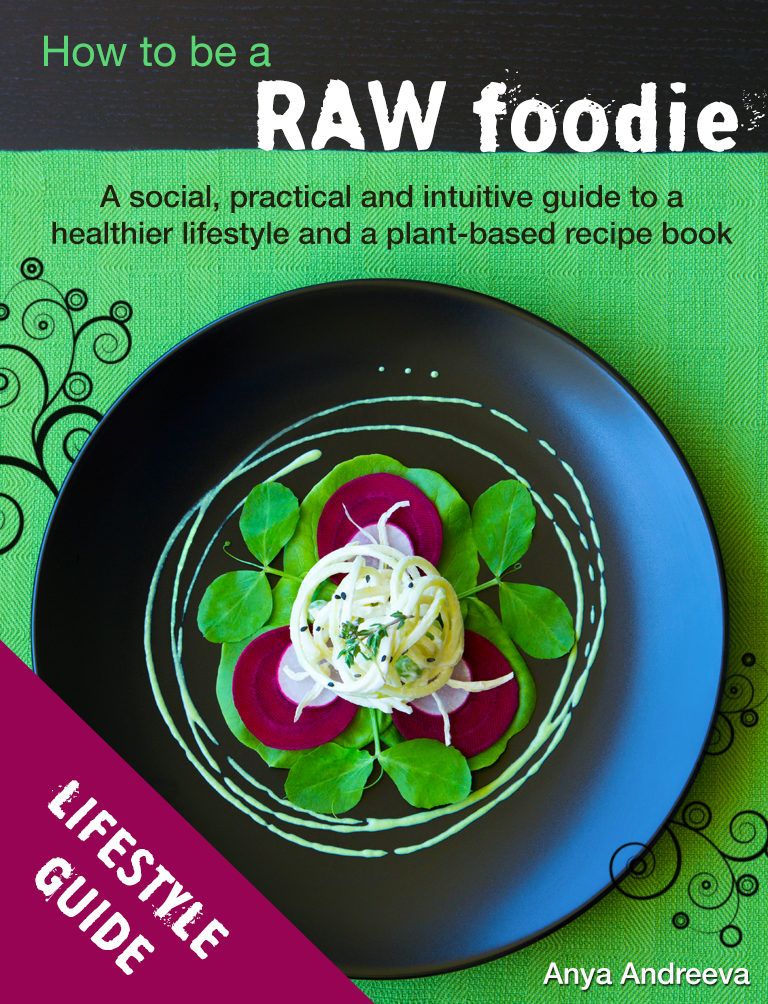 Social practical intuitive guide to a healthy lifestyle e book anya andreevas healthy book raw vegan vegetarian intuitive social and practical guide forumfinder Gallery